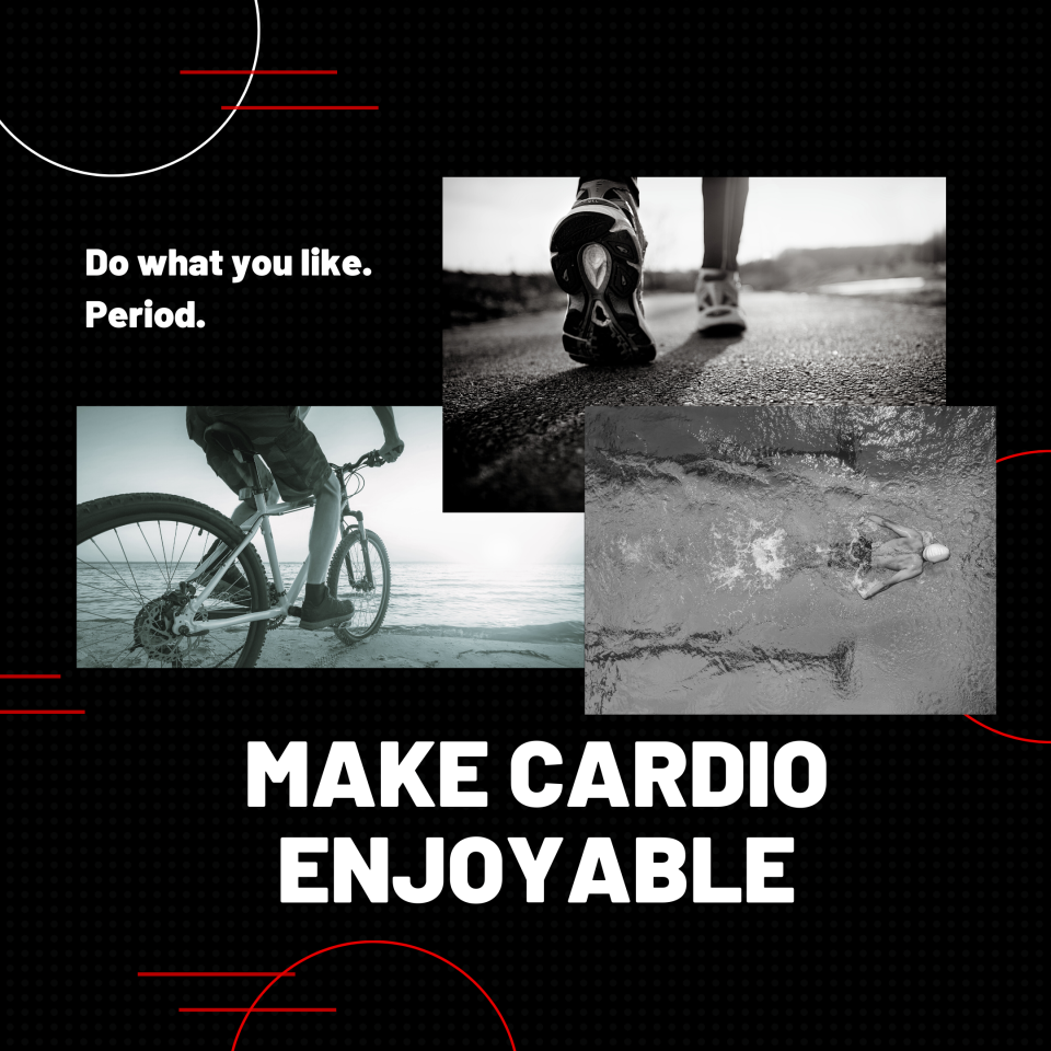 The most effective cardiovascular workout is the one you enjoy!