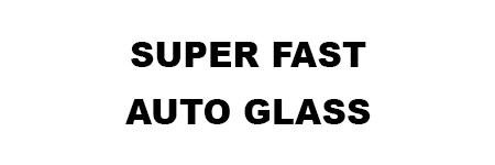 Super Fast Auto Glass