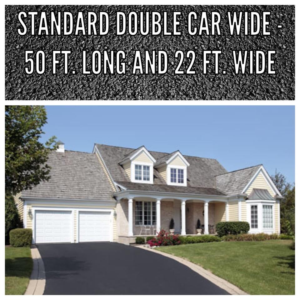 Double car wide driveways (50x22) for only $3,500