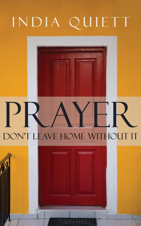 Prayer: Don't Leave Home Without It